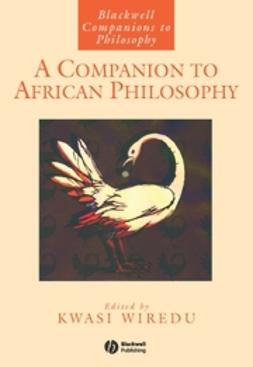Wiredu, Kwasi - A Companion to African Philosophy, ebook
