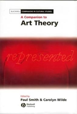 Smith, Paul - A Companion to Art Theory, ebook