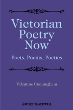Cunningham, Valentine - Victorian Poetry Now: Poets, Poems and Poetics, e-kirja