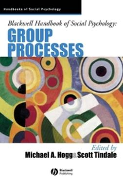 Hogg, Michael A. - Blackwell Handbook of Social Psychology: Group Processes, ebook