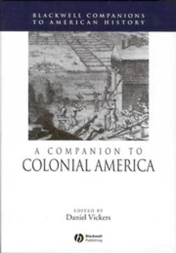Vickers, Daniel - A Companion to Colonial America, ebook