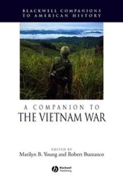 Young, Marilyn B. - A Companion to the Vietnam War, ebook
