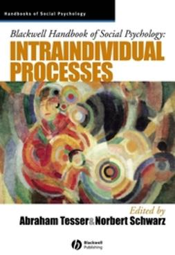 Schwarz, Norbert - Blackwell Handbook of Social Psychology: Intraindividual Processes, ebook