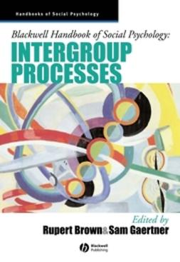 Brown, Rupert - Blackwell Handbook of Social Psychology: Intergroup Processes, ebook