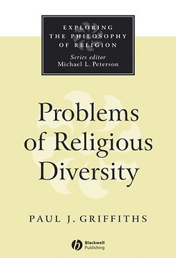 Griffiths, Paul J. - Problems of Religious Diversity, ebook