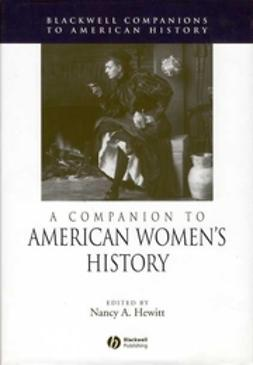 Hewitt, Nancy A. - A Companion to American Women's History, ebook