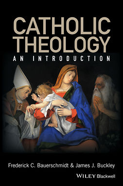 Bauerschmidt, Frederick C. - Catholic Theology: An Introduction, e-bok