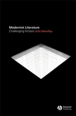 Mahaffey, Vicki - Modernist Literature: Challenging Fictions, ebook