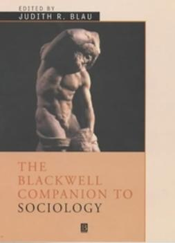 Blau, Judith R - The Blackwell Companion to Sociology, ebook