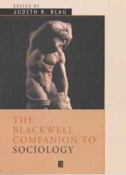 Blau, Judith R - The Blackwell Companion to Sociology, e-bok