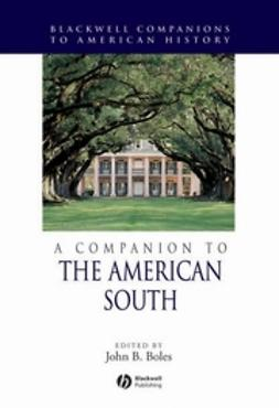 Boles, John B. - A Companion to the American South, ebook