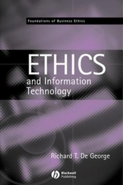 George, Richard T. De - The Ethics of Information Technology and Business, e-bok