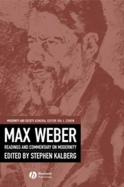 Kalberg, Stephen - Max Weber: Readings And Commentary On Modernity, ebook