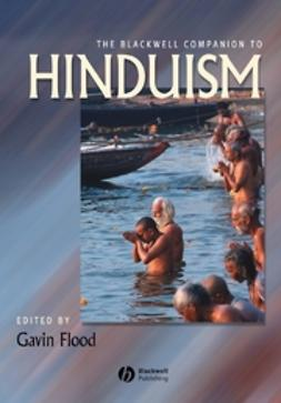 Flood, Gavin - The Blackwell Companion to Hinduism, e-kirja