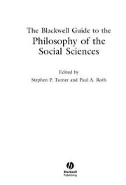 Roth, Paul A. - The Blackwell Guide to the Philosophy of the Social Sciences, e-bok