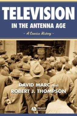 Marc, David - Television in the Antenna Age: A Concise History, ebook