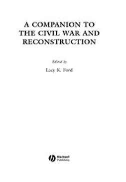 Ford, Lacy - A Companion to the Civil War and Reconstruction, ebook