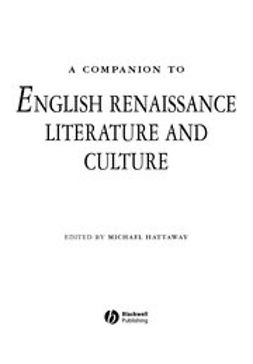 Hattaway, Michael - A Companion to English Renaissance Literature and Culture, ebook