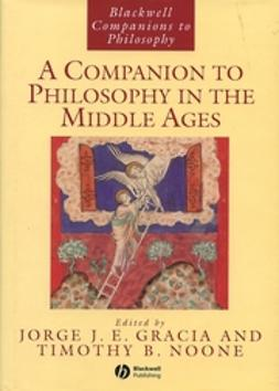 Gracia, Jorge J. E. - A Companion to Philosophy in the Middle Ages, ebook