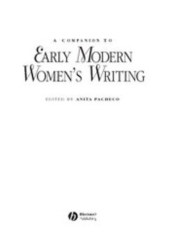 Pacheco, Arturo - A Companion to Early Modern Women's Writing, e-bok