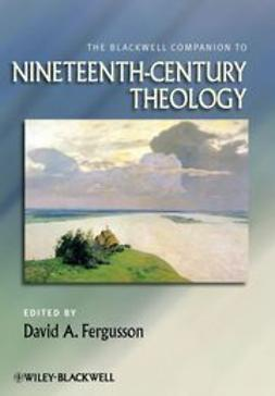 Fergusson, David - The Blackwell Companion to Nineteenth-Century Theology, e-bok