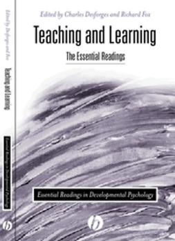 Desforges, Charles - Teaching and Learning: The Essential Readings, e-bok