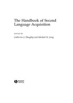 Doughty, Catherine J. - The Handbook of Second Language Acquisition, e-kirja