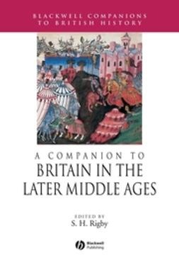 Rigby, S. H. - A Companion to Britain in the Later Middle Ages, e-bok