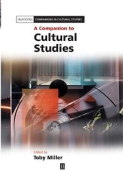 Miller, Toby - A Companion to Cultural Studies, ebook