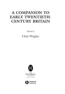Wrigley, Chris - A Companion to Early Twentieth-Century Britain, ebook