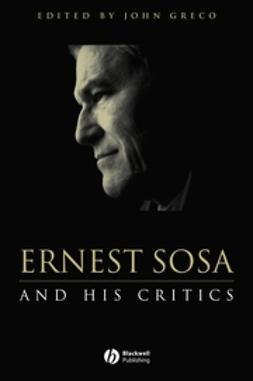 Greco, John - Ernest Sosa: And His Critics, ebook