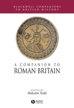 Todd, Malcolm - A Companion to Roman Britain, e-bok