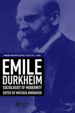 Cohen, Ira J. - Emile Durkheim: Sociologist of Modernity, ebook