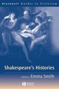 Smith, Emma - Shakespeare's Histories: A Guide to Criticism, ebook