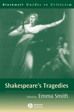 Smith, Emma - Shakespeare's Tragedies: A Guide to Criticism, ebook