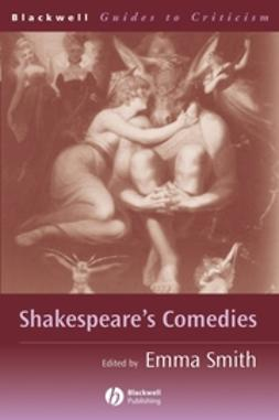 Smith, Emma - Shakespeare's Comedies: A Guide to Criticism, e-kirja