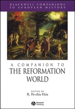 Hsia, R. Po-chia - A Companion to the Reformation World, ebook