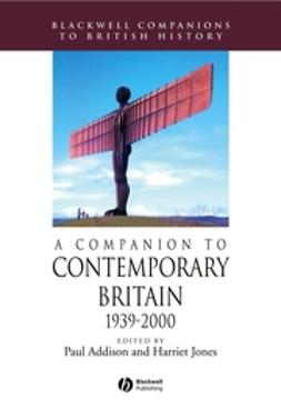 Addison, Paul - A Companion to Contemporary Britain: 1939-2000, ebook