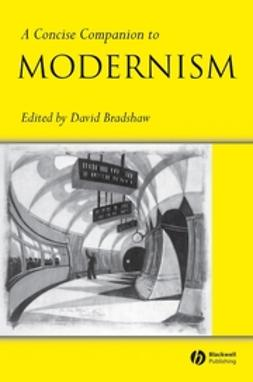 Bradshaw, David - A Concise Companion to Modernism, ebook