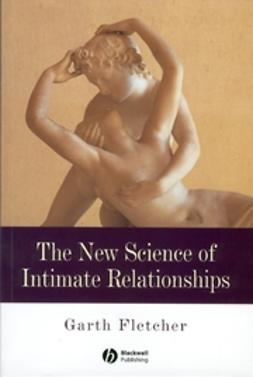 Fletcher, Garth - The New Science of Intimate Relationships, ebook