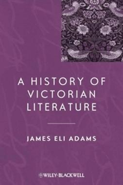 Adams, James Eli - A History of Victorian Literature, e-kirja