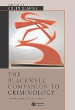 Sumner, Colin - The Blackwell Companion to Criminology, e-bok