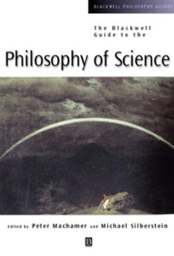 Machamer, Peter - The Blackwell Guide to the Philosophy of Science, ebook