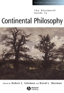 Sherman, David - The Blackwell Guide to Continental Philosophy, e-bok