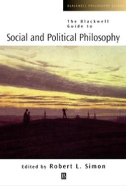 Simon, Robert L. - The Blackwell Guide to Social and Political Philosophy, e-bok