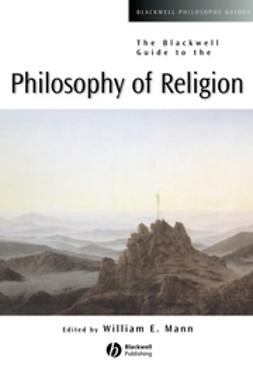 Mann, William E. - The Blackwell Guide to the Philosophy of Religion, e-bok