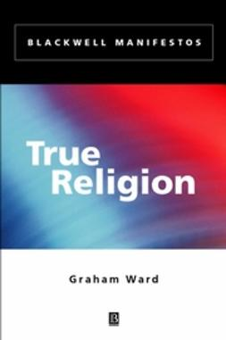 Ward, Graham - True Religion, ebook