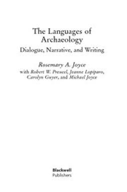 Joyce, Rosemary - The Languages of Archaeology: Dialogue, Narrative, and Writing, e-kirja