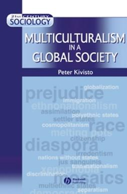 Kivisto, Peter - Multiculturalism in a Global Society, ebook