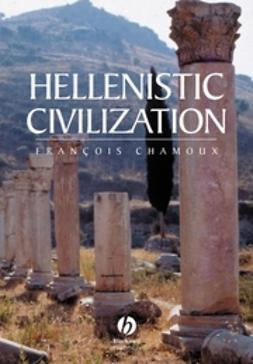 Chamoux, Francois - Hellenistic Civilization, ebook